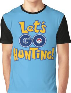 Let's Go Hunting! Graphic T-Shirt