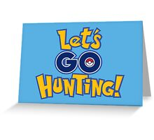 Let's Go Hunting! Greeting Card