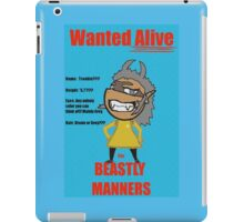 Wanted Alive for Beastly Manners iPad Case/Skin