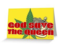 God Save The Queen - Weed Clothing and Gifts Design Greeting Card