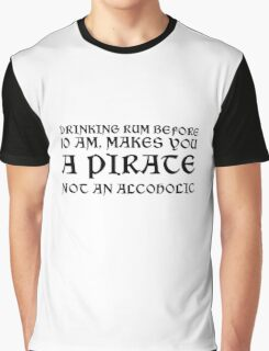 Pirate Drinking Rum Funny Quote Humor Graphic T-Shirt