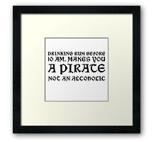 Pirate Drinking Rum Funny Quote Humor Framed Print
