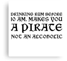 Pirate Drinking Rum Funny Quote Humor Canvas Print