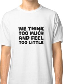 Charlie Chaplin Quote Inspirational Emotional Classic T-Shirt