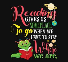 Reading Gives Us Some Place to go when We Have to stay Where we are.  Womens Fitted T-Shirt