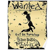 Wanted - Evil Dr. Porkchop Poster