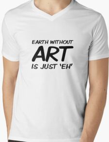 Earth Art Quote Cool Clever Wordplay Mens V-Neck T-Shirt