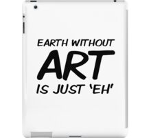 Earth Art Quote Cool Clever Wordplay iPad Case/Skin