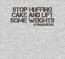Strangercise - Stop Huffing Cake Unisex T-Shirt