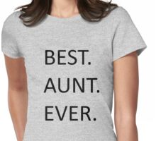 Best. Aunt. Ever. - Black Womens Fitted T-Shirt