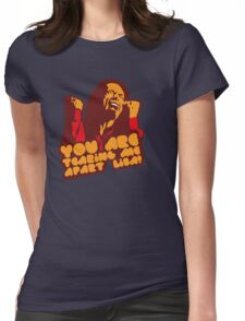 You are tearing me apart Lisa - The Room Womens Fitted T-Shirt