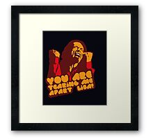 You are tearing me apart Lisa - The Room Framed Print