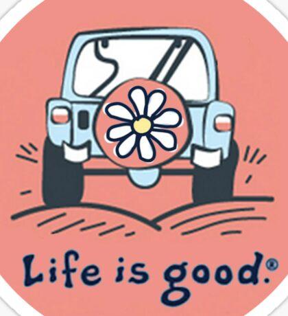 Life is good. Sticker