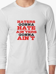 Haters Gonna Hate The Interview Funny Quote Long Sleeve T-Shirt