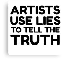 Artists Quote Art Cool Clever Truth Canvas Print
