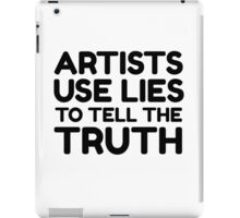 Artists Quote Art Cool Clever Truth iPad Case/Skin