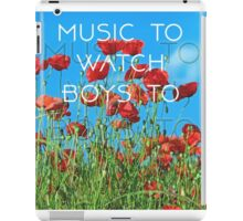 Music To Watch Boys To iPad Case/Skin