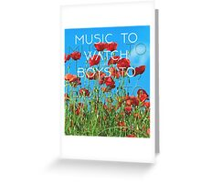 Music To Watch Boys To Greeting Card