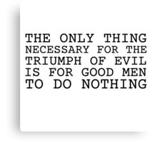 Edmund Burke God Evil Quote  Canvas Print