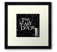 You're about to enter the scary door Framed Print