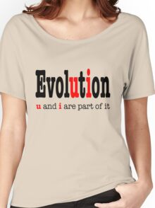 Evolution: u and i are part it  Women's Relaxed Fit T-Shirt