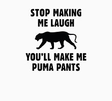 You'll Make Me Puma Pants Classic T-Shirt