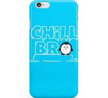 Chill Bro iPhone Case/Skin