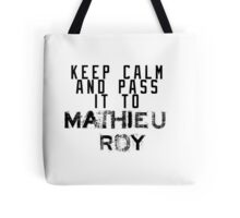 Keep Calm And Pass It To Mathieu Roy ( Sheffield Steelers ) Tote Bag