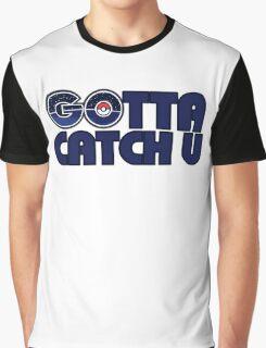 Gotta catch u Graphic T-Shirt