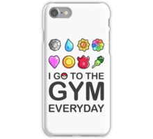 I go to the GYM everyday iPhone Case/Skin