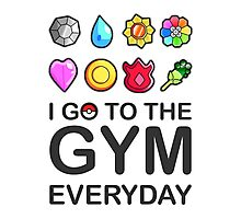 I go to the GYM everyday Photographic Print