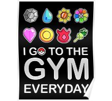 I go to the GYM everyday Poster