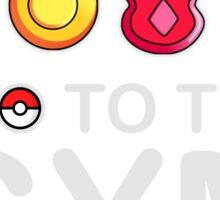 I go to the GYM everyday Sticker