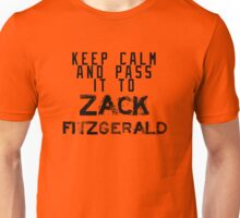 Keep Calm And Pass It To Zack Fitzgerald ( Sheffield Steelers ) Unisex T-Shirt