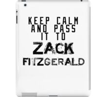 Keep Calm And Pass It To Zack Fitzgerald ( Sheffield Steelers ) iPad Case/Skin