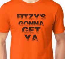 Fitzy's gonna get ya ( Zack Fitzgerald Sheffield Steelers ) Unisex T-Shirt