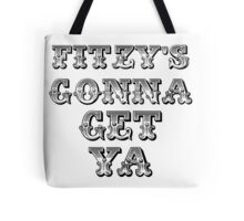 Fitzy's gonna get ya ( Zack Fitzgerald Sheffield Steelers ) Tote Bag