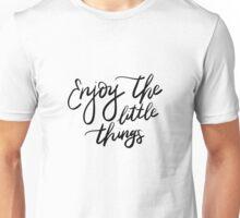 Enjoy the little things Unisex T-Shirt
