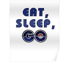 Eat, sleep, go. Poster
