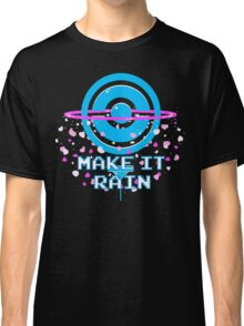 Pokemon Go PokeStop Make it Rain Classic T-Shirt