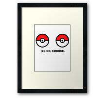 choose, go on  Framed Print