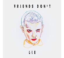 friends don't lie Photographic Print