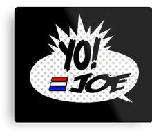 Yo Joe Raps! Metal Print