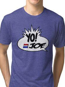 Yo Joe Raps! Tri-blend T-Shirt