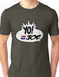 Yo Joe Raps! Unisex T-Shirt