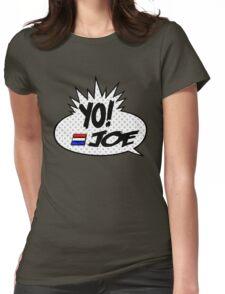 Yo Joe Raps! Womens Fitted T-Shirt