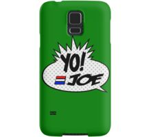 Yo Joe Raps! Samsung Galaxy Case/Skin