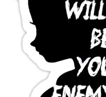 fear will be your enemy Sticker