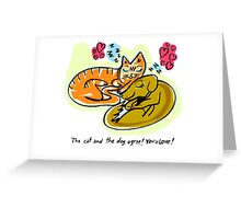 The cat and the dog agree! YOU=LOVE! Greeting Card