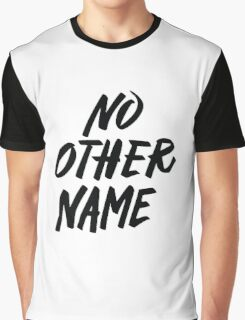 No Other Name Graphic T-Shirt